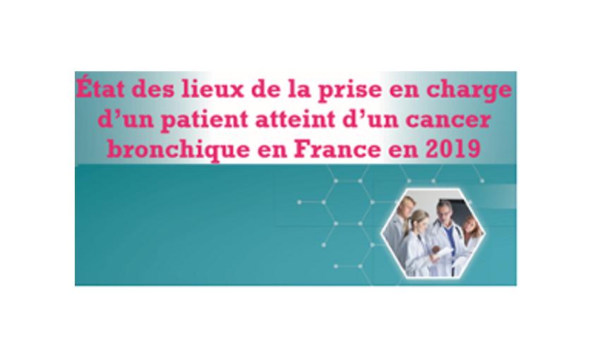 Etats des lieux de la prise en charge d'un patient atteint d'un cancer bronchique en France en 2019